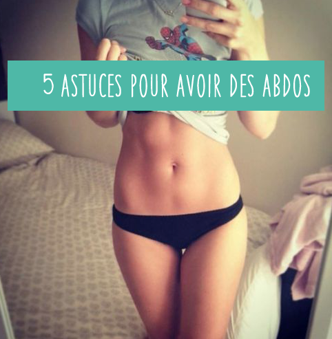 5 astuces ventre plat pour avoir des abdos visiblesla route de la forme le blog qui t 39 aide. Black Bedroom Furniture Sets. Home Design Ideas